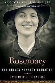 Rosemary : the hidden Kennedy daughter de…