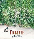 Florette by Anna Walker