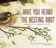 Have You Heard the Nesting Bird? por Rita…
