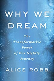 Why We Dream: The Transformative Power of…
