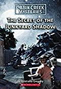 The Secret of the Junkyard Shadow by Kristiana Gregory