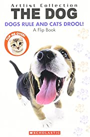 The Dog: Dogs Rule Cats Drool/ The Cat: Cats…