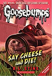 Say Cheese and Die! (Classic Goosebumps #8)…