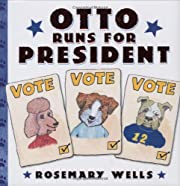 Otto Runs For President av Rosemary Wells