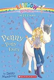 Penny the Pony Fairy (Pet Fairies, No. 7) by…