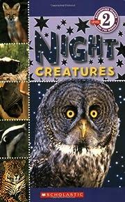 Scholastic Reader Level 2: Night Creatures…