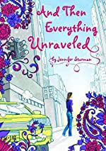 And Then Everything Unraveled by Jennifer Sturman