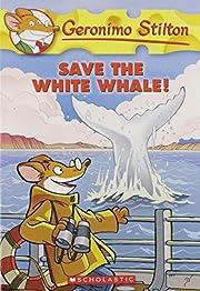 Save the White Whale! (Geronimo Stilton, No.…