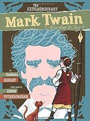 The Extraordinary Mark Twain (According to…