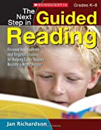 The Next Step in Guided Reading: Focused…