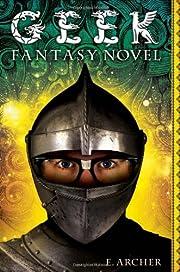 Geek Fantasy Novel de E. Archer