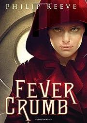 Fever Crumb af Philip Reeve