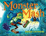 Monster Mash by David Catrow