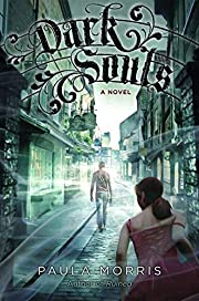 Dark Souls: A Novel by Paula Morris