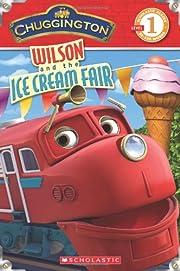 Chuggington: Wilson and the Ice Cream Fair…