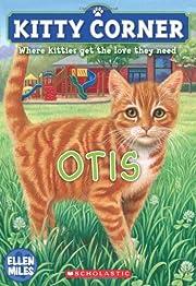 Kitty Corner: Otis de Ellen Miles