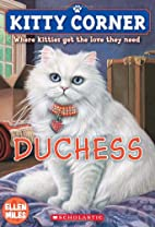 Kitty Corner: Duchess by Ellen Miles