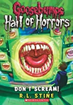 Don't Scream! by R. L. Stine