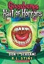 Don't Scream! by R. L. Stine