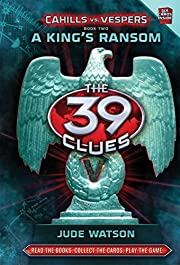 A King's Ransom (The 39 Clues: Cahills vs.…
