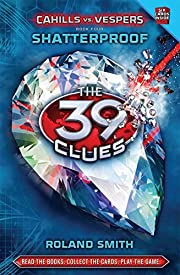 Shatterproof: The 39 Clues: Cahills vs.…