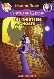 The Thirteen Ghosts (Creepella von Cacklefur…