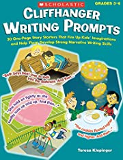 Cliffhanger Writing Prompts: 30 One-Page…