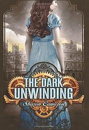The Dark Unwinding de Sharon Cameron