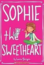 Sophie the Sweetheart by Lara Bergen