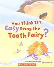 You Think It's Easy Being the Tooth Fairy?…