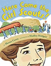 Here Come the Girl Scouts!: The Amazing…