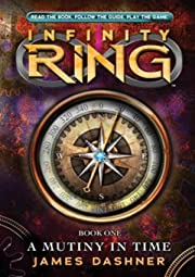 Infinity Ring Book 1: A Mutiny in Time –…