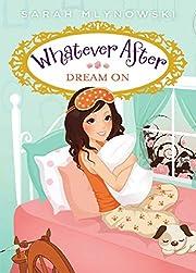 Dream on af Sarah Mlynowski
