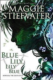 Blue Lily, Lily Blue av Maggie Stiefvater