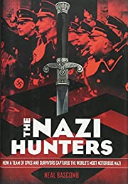 The Nazi Hunters: How a Team of Spies and…