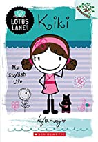 Lotus Lane #1: Kiki: My Stylish Life (A…