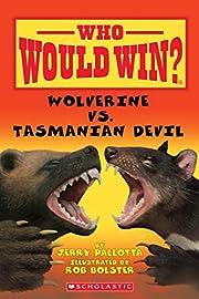 Wolverine vs. Tasmanian Devil (Who Would…