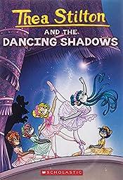 Thea Stilton and the Dancing Shadows by Thea Stilton