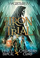 The Iron Trial (Book One of Magisterium) by…