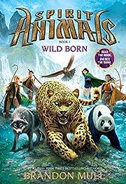 Spirit Animals: Book 1: Wild Born de Brandon…