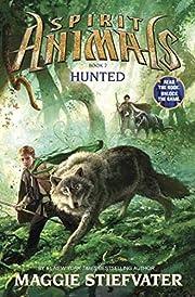 Hunted (Spirit Animals #2) par Maggie…