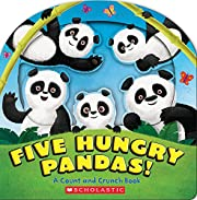 Five Hungry Pandas!: A Count and Crunch Book…