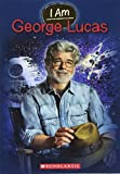 I am George Lucas / by Grace Norwich ; illustrated by Elisabeth Alba