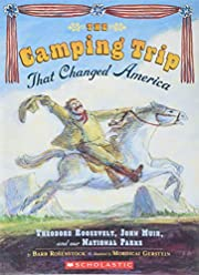 The Camping Trip That Changed America de…