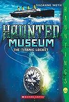 The Haunted Museum #1: The Titanic Locket:…