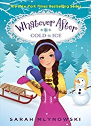 Whatever After #6: Cold As Ice by Sarah…
