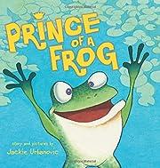 Prince of a Frog av Jackie Urbanovic