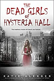 The Dead Girls of Hysteria Hall af Katie…