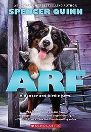 Arf: A Bowser and Birdie Novel de Spencer…