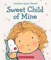 Sweet Child of Mine: A Caroline Jayne Church…